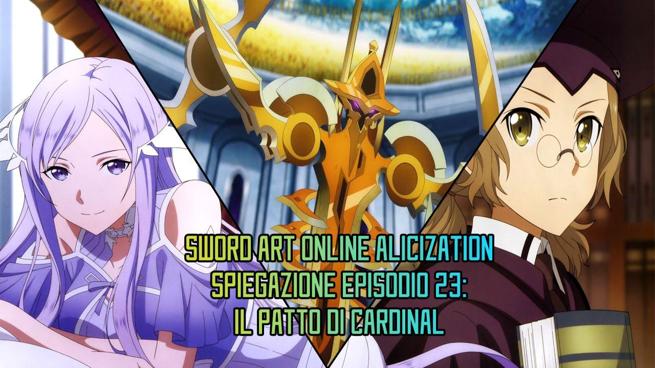 Spiegazione Alicization Episodio 23: Il Patto di Cardinal