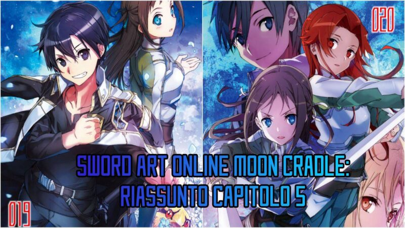 Sword Art Online Moon Cradle: Riassunto Capitolo 5